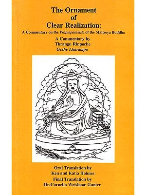 The Ornament of Clear Realization: A Commentary on the Prajnaparamita of the Maitreya Buddha