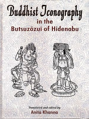 Buddhist Iconography in the Butsuzozui of Hidenobu
