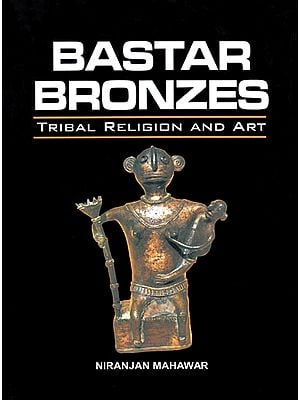 Bastar Bronzes: Tribal Religion and Art