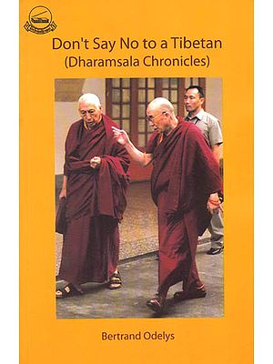 Don't Say No to a Tibetan (Dharamsala Chronicles)