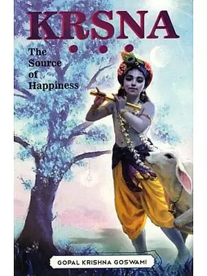 Krsna: The Source of Happiness