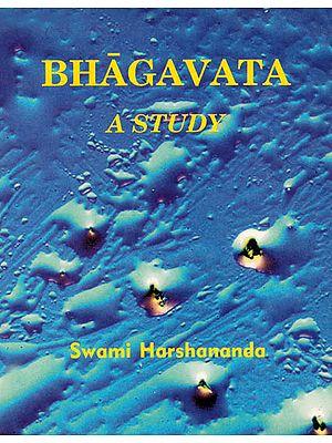 Bhagavata – A Study