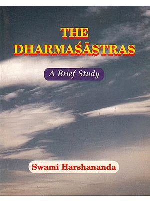 The Dharmasastras (A Brief Study)