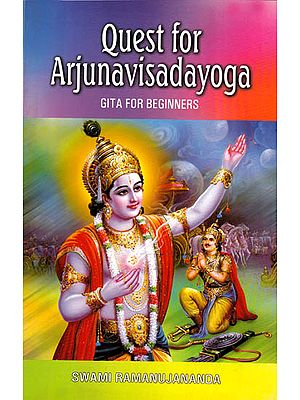 Quest For Arjuna Visad Yoga (Gita For Beginners)