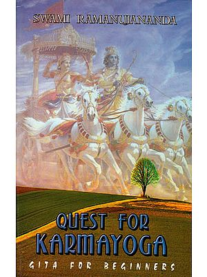 Quest For Karma Yoga (Gita For Beginners)