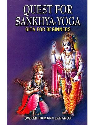 Quest For Sankhya-Yoga (Gita For Beginners)