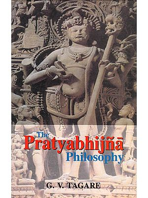 The Pratyabhijna Philosophy
