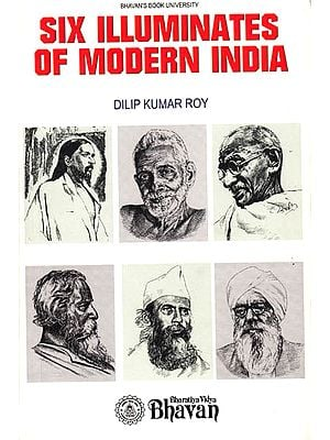 Six Illuminates of Modern India
