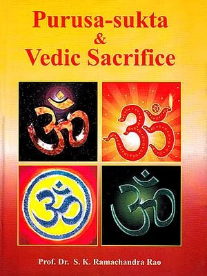 Purusa-Sukta and Vedic Sacrifice