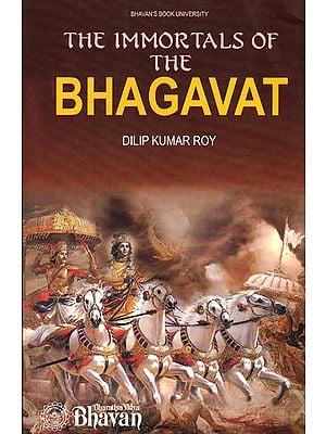 The Immortals of the Bhagavat