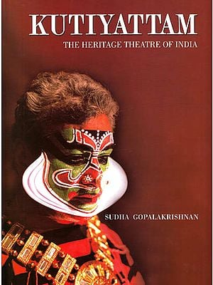 Kutiyattam – The Heritage Theatre of India