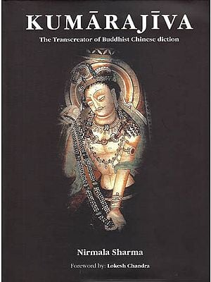 Kumarajiva – The Transcreator of Buddhist Chinese Diction