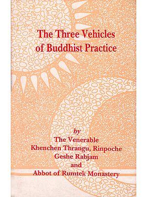 The Three Vehicles of Buddhist Practice
