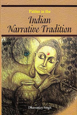 Fables in the Indian Narrative Tradition