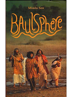 Baulsphere – My Travels with the Wandering Bards of Bengal