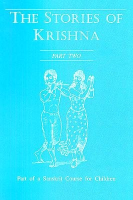The Story of Krishna (Part Two): Part of a Sanskrit Course for Children