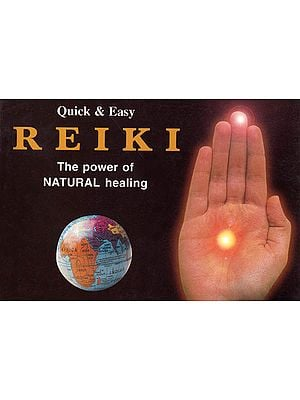 Quick and Easy Reiki ? The Power of Natural Healing