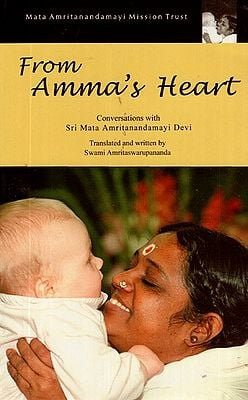 From Amma's Heart: Conversations with Mata Amritanandamayi Devi