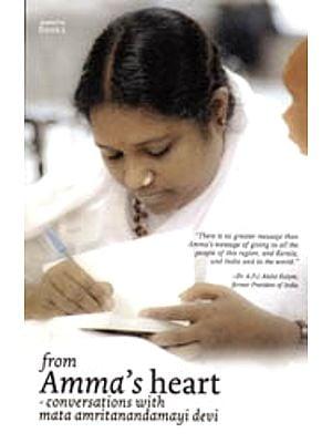 From Amma's Heart: Conversations with Mata Amritanandamayi Devi
