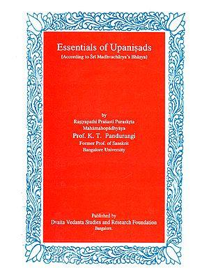 Essentials of Upanisads (According to Sri Madhvacharya's Bhasya)