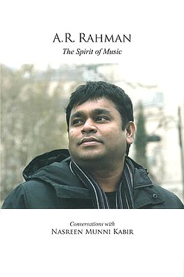A.R. Rahman – The Spirit of Music: Conversations with Nasreen Munni Kabir (With Audio CD)