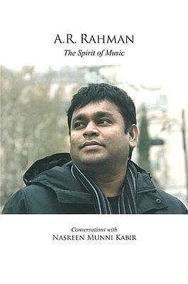 A.R. Rahman – The Spirit of Music: Conversations with Nasreen Munni Kabir (With Audio CD)