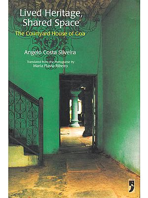 Lived Heritage, Shared Space – The Courtyard House of Goa