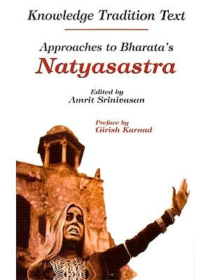 Knowledge Tradition Text: Approaches to Bharata's Natyasastra