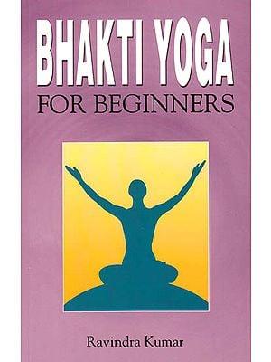 Bhakti Yoga for Beginners