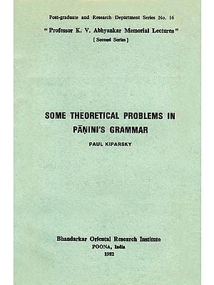 Some Theoretical Problems in Panini's Grammar (A Rare Book)