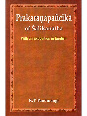 Prakaranapancika of Salikanatha (With an Exposition in English): An Important Text of Prabhakara Mimamsa