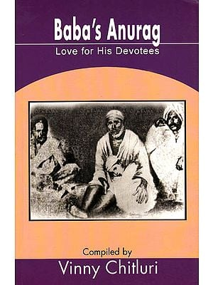 Baba's Anurag – Love for His Devotees