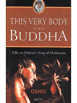 This Very Body the Buddha (Talks on Hauin's Song of Meditation)