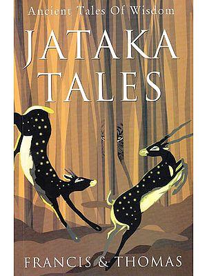 Jataka Tales – Ancient Tales of Wisdom