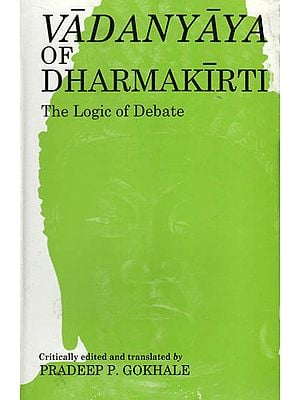 Vadanyaya of Dharmakirti - The Logic of Debate