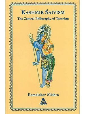 Kashmir Saivism – The Central Philosophy of Tantrism