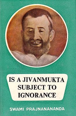 Is a Jivanmukta Subject to Ignorance: A Rare Book