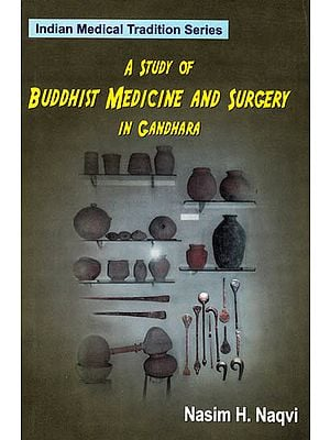 A Study of Buddhist Medicine and Surgery in Gandhara