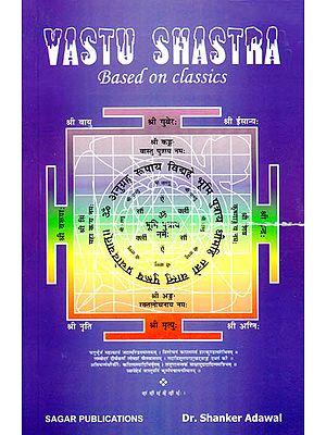 Vastu Shastra ? Based on Classics