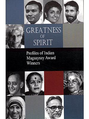 Greatness of Spirit – Profiles of Indian Magsaysay Award Winners