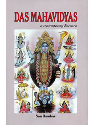 Das Mahavidyas: A Contemporary Discourse on The Ten Mahavidyas