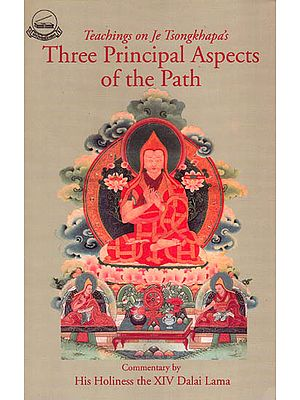 Teachings on Je Tsongkhapa's – Three Principal Aspects of the Path
