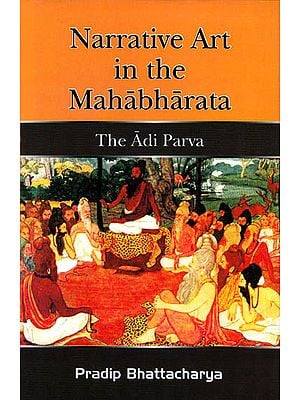 Narrative Art in the Mahabharata – The Adi Parva