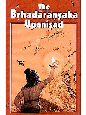 The Brhadaranyaka Upanisad: The Most Useful Edition for Self Study