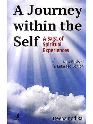 A Journey within the Self – A Saga of Spiritual Experiences