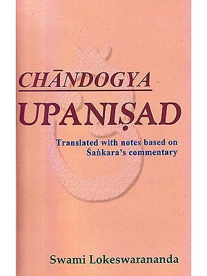 Chandogya Upanisad (Translated with Notes Based on Sankara's Commentary) (Text, Transliteration and Translation with Notes Based)