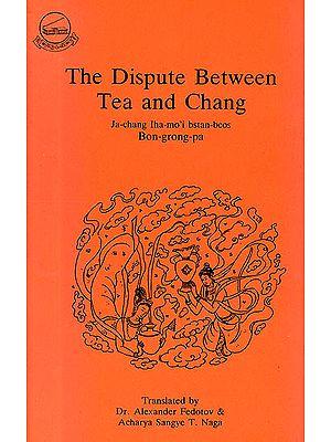 The Dispute Between Tea and Chang