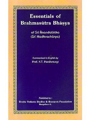 Essentials of Brahmasutra Bhasya of Sri Anandatirtha (Sri Madhvacharya)