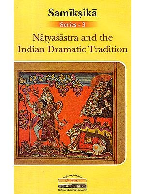 Natyasastra and The Indian Dramatic Tradition
