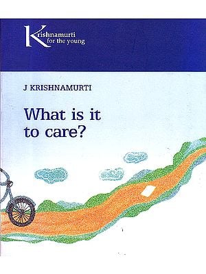 What Is It Care (Krishnamurti for Children)